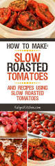 how to make slow roasted tomatoes and recipes using slow roasted