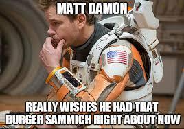 Good Will Hunting Meme - matt damon martian burger imgflip