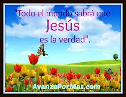 imagenes de jesus lindas postal todo el mundo sabrá que jesús es la verdad imágenes