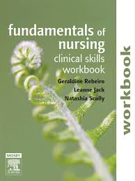 fundamentals of nursing clinical skills workbook rebeiro