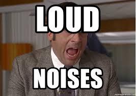 Loud Noises Meme - loud noises loud noises101 meme generator
