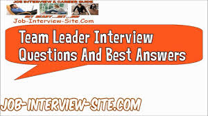 team leader interview questions and best answers youtube