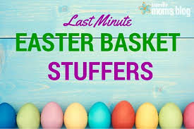 easter stuffers last minute easter basket stuffers
