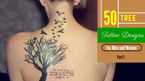 50 tree tattoo designs for men and women part 1 amazing tattoo