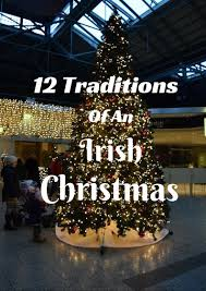12 traditions of an irish christmas the geocaching junkie the