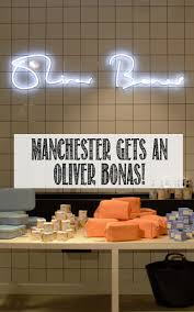 now open oliver bonas in manchester well i guess this is growing up
