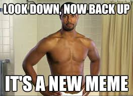 Old Spice Meme - look down now back up it s a new meme old spice guy quickmeme