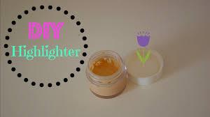 diy highlighter makeup youtube