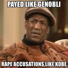 Kobe Rape Meme - payed like genobli rape accusations like kobe confused bill