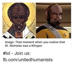 St Nicholas Meme - image that moment when you realize that st nicholas was a klingon