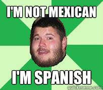 Funny Mexican Meme - i m not mexican i m spanish scared cody spanish meme quickmeme