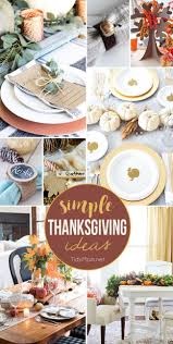 simple thanksgiving 813 best thanksgiving ideas images on pinterest holiday ideas