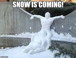 Funny Snow Meme - snow is coming soon imgflip