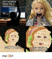 Make Me A Sammich Meme - 25 best memes about woman make me a sandwich woman make me a