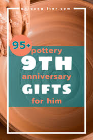 9th anniversary gift ideas pottery 9th anniversary gifts for him amazing traditional