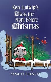 ken ludwig u0027s u0027twas the night before christmas ken ludwig