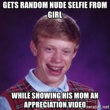 Nude Girl Meme - gets random nude selfie from girl while showing his mom an