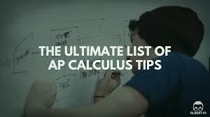 the ultimate list of ap calculus tips albert io