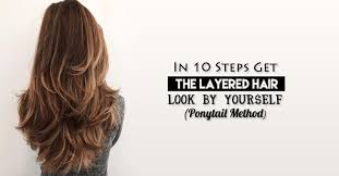 layer hair with ponytail at crown 5 ways you can style your layered hairstyle the right way