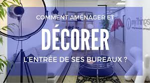 bureau registre des entreprises comment décorer et aménager l accueil entrée de ses bureaux