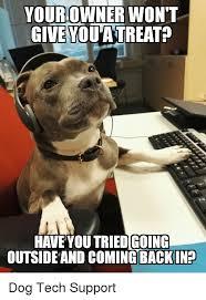 Tech Support Memes - 25 best memes about dog tech support dog tech support memes