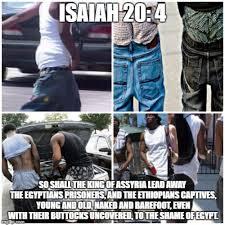 Sagging Pants Meme - saggin pants from slavery to modern day