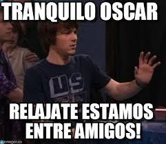Oscar Meme - tranquilo oscar tranquilo meme on memegen