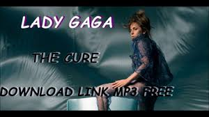 free download mp3 barat terpopuler saat ini lady gaga the cure official audio mp3 download link mp3 free