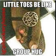 Group Hug Meme - little toes be like group hug