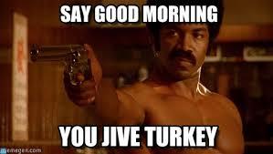 Turkish Meme Movie - say good morning black dynamite meme on memegen