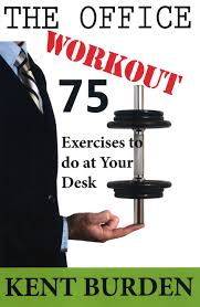 Office Desk Workout by The Office Workout 75 Exercises To Do At Your Desk Hostgarcia