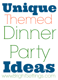 themed dinner ideas can also be used with your own family