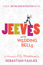 the wedding bell jeeves and the wedding bells by sebastian faulks epub ebook