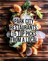 1811 Best Work From Home Best Restaurants In Park City 15 Top Picks From A Local Female