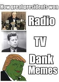 Tv Memes - how great presidents won radio tv dank memes memes