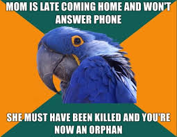 Answer Phone Meme - mom is late coming home and won t answer phone she must have been