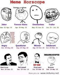 Awesome Meme Quotes - memes horoscope