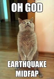 Earthquake Meme - oh god earthquake midfap cat meme cat planet cat planet