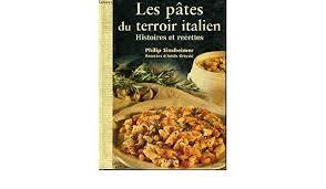 cuisine des terroirs italie amazon fr les pâtes du terroir italien histoire et recettes