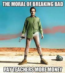 Funny Breaking Bad Memes - the moral of breaking bad funny memes