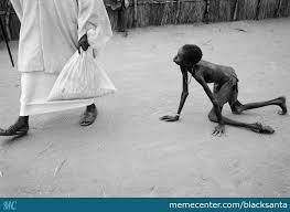 Starving Child Meme - sudan man steals maize from starving child by blacksanta meme center