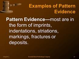 pattern physical evidence chapter 2 types of evidence you can learn a lot by just watching