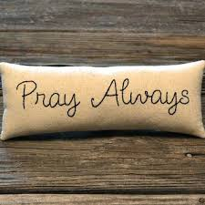 Christian Home Decor Christian Pillows Pray Always Decorative Pillow Christian Home