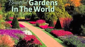 top 10 most beautiful gardens in the world beautiful gardens in