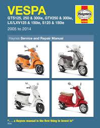 vespa gts gtv lx u0026 s 125 to 300 05 14 haynes repair manual