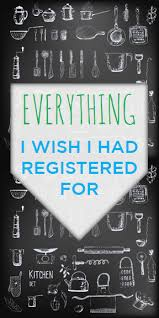 bridal registration 9 things i wish i had put on our wedding registry wedding
