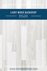 Wood Backdrop Light Wood Mini Vinyl Backdrop 033 W U2013 Mini Backdrops