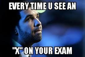 Exam Memes - x on an exam memes grade calculator