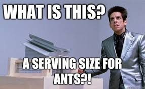 Serving Memes - what is this a serving size for ants school for ants quickmeme