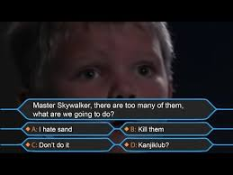 anakin wants to be a millionaire younglings know your meme